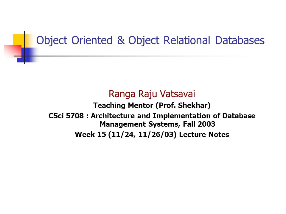Object Oriented & Object Relational Databases