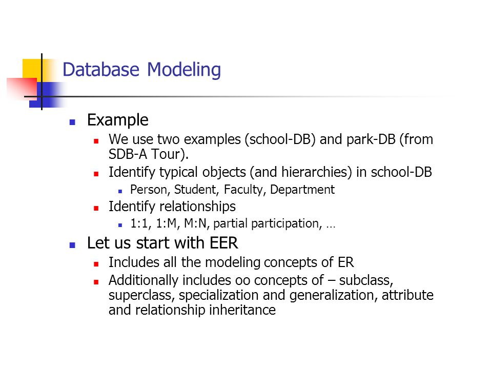 Database Modeling Example Let us start with EER