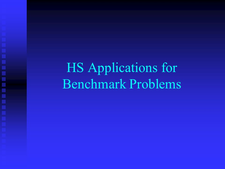 HS Applications for Benchmark Problems