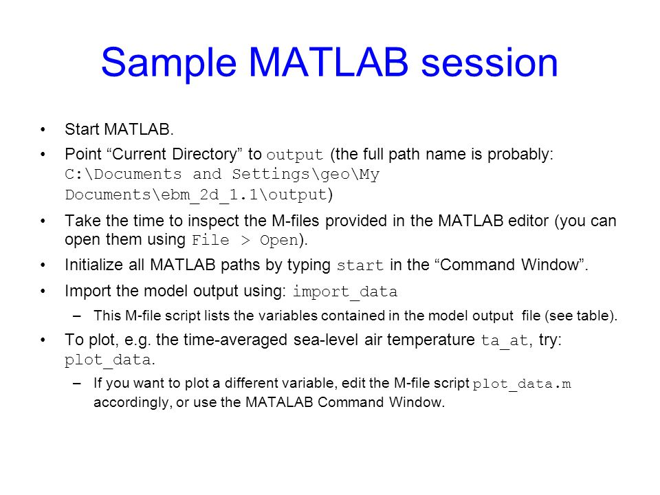 Sample MATLAB session Start MATLAB.
