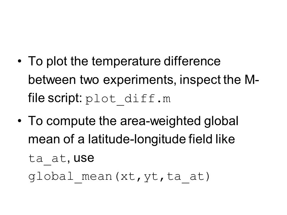 To plot the temperature difference between two experiments, inspect the M-file script: plot_diff.m