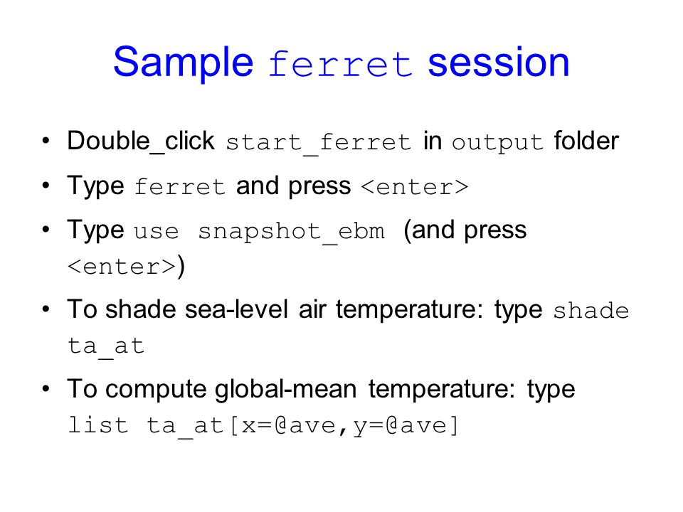 Sample ferret session Double_click start_ferret in output folder
