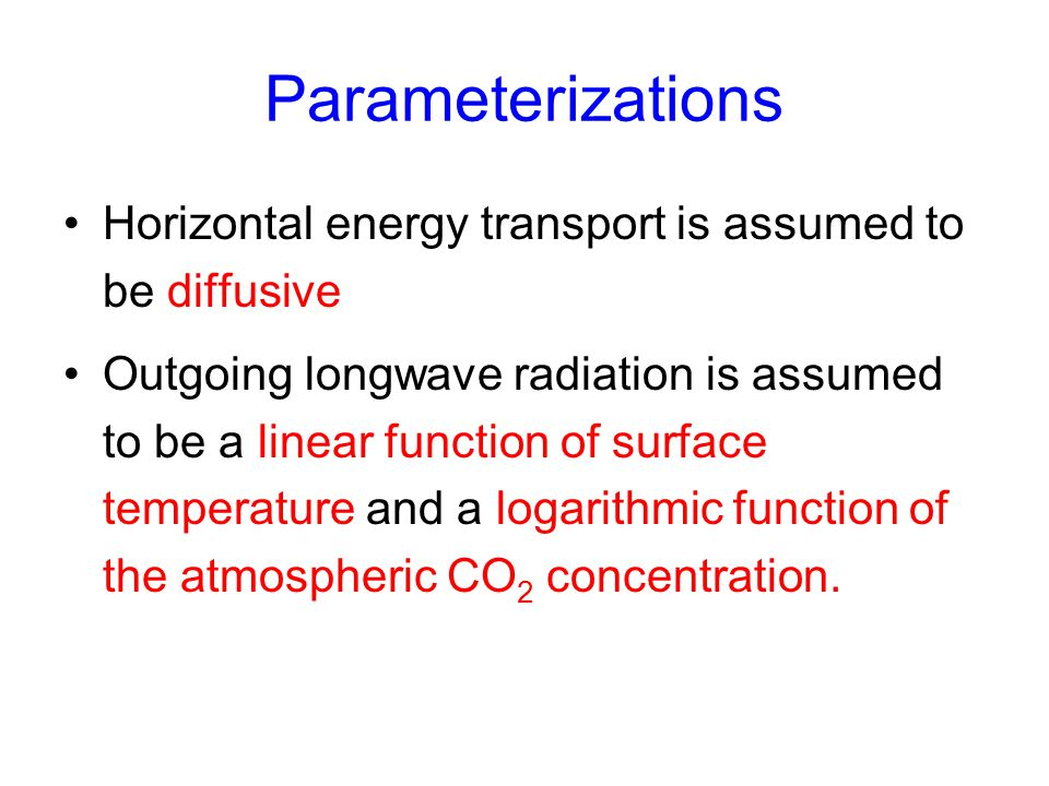 Parameterizations Horizontal energy transport is assumed to be diffusive.