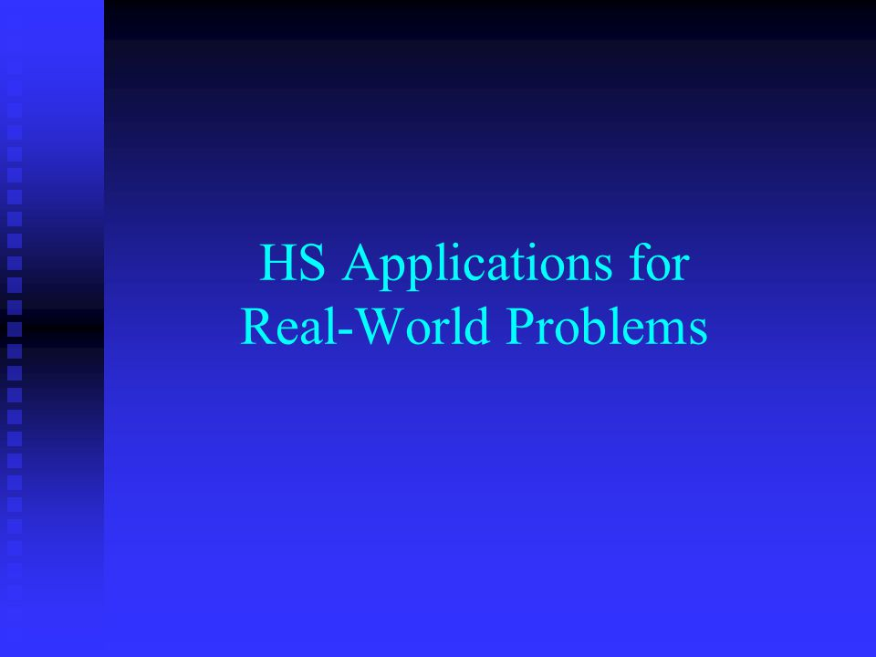 HS Applications for Real-World Problems
