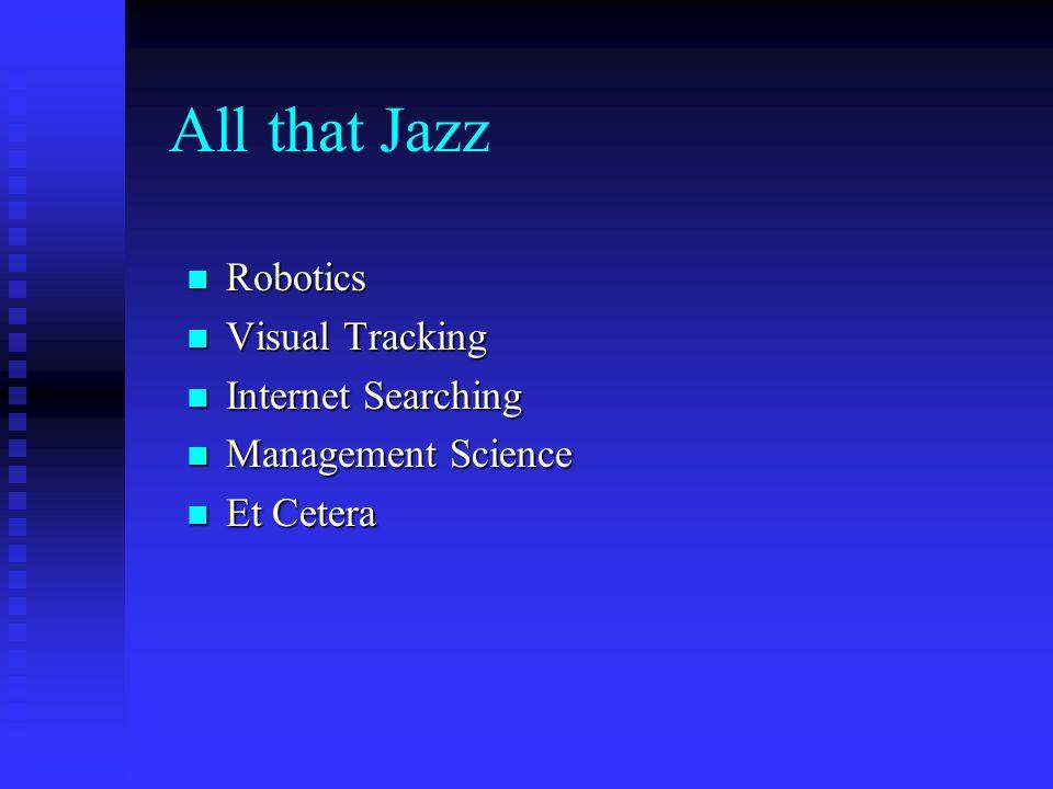 All that Jazz Robotics Visual Tracking Internet Searching