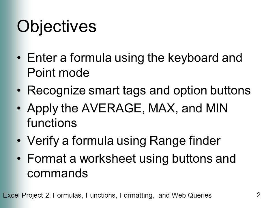 Objectives Enter a formula using the keyboard and Point mode