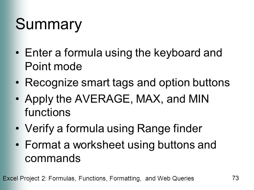 Summary Enter a formula using the keyboard and Point mode