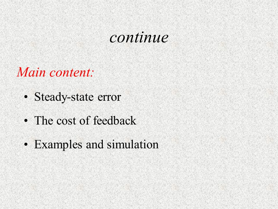 continue Main content: Steady-state error The cost of feedback