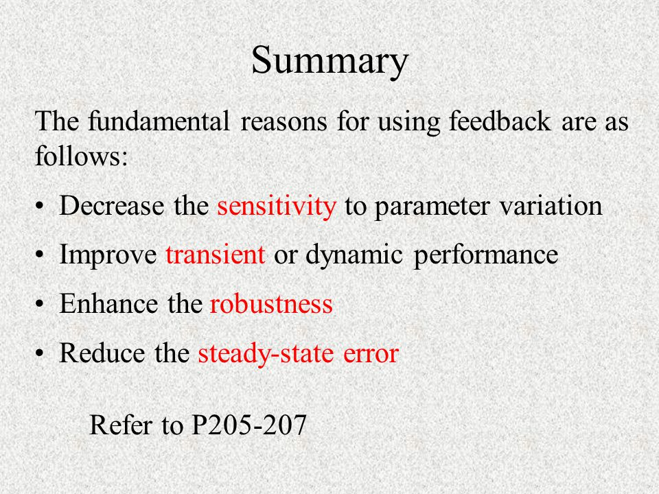 Summary The fundamental reasons for using feedback are as follows: