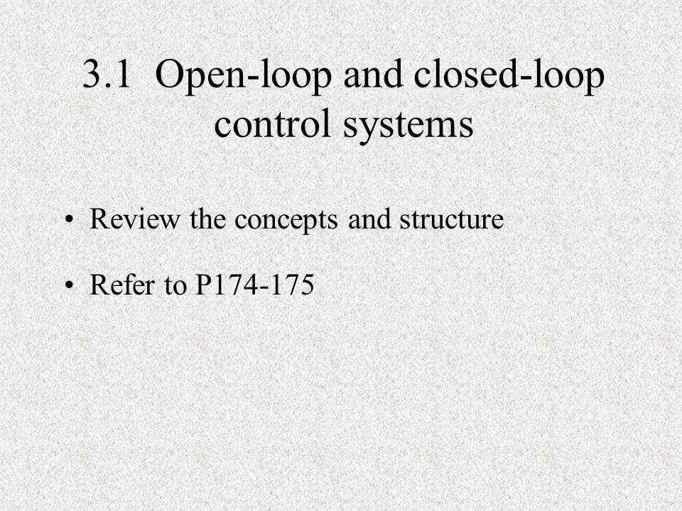 3.1 Open-loop and closed-loop control systems