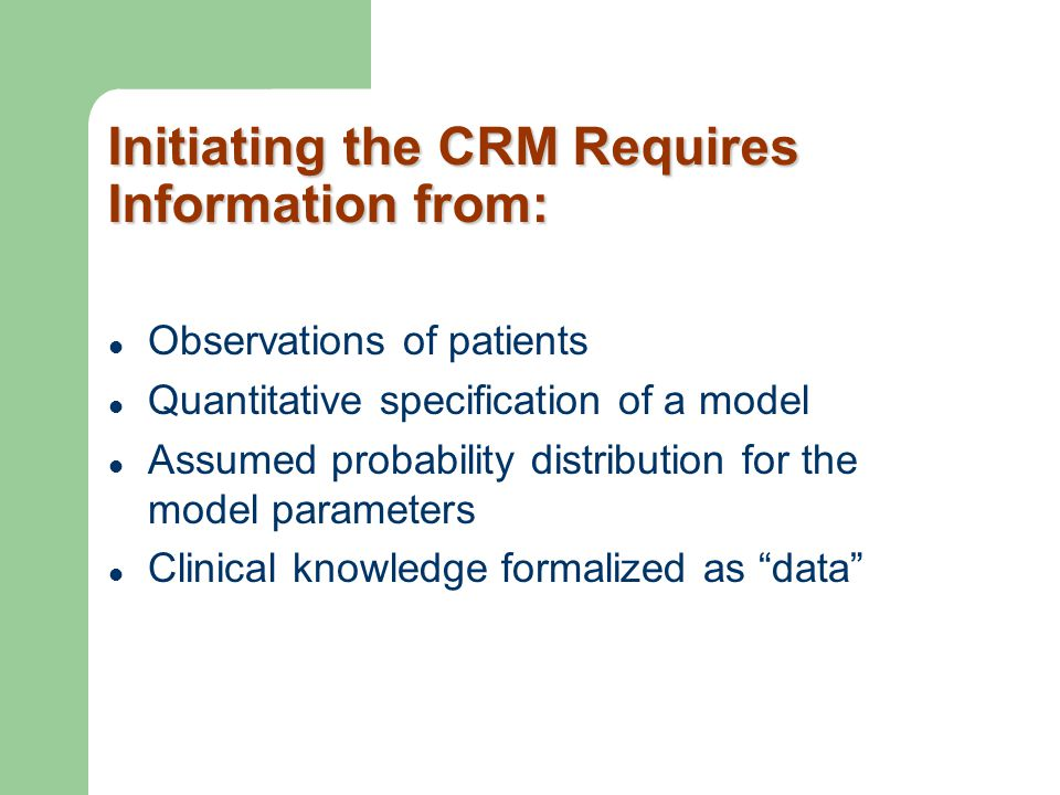 Initiating the CRM Requires Information from:
