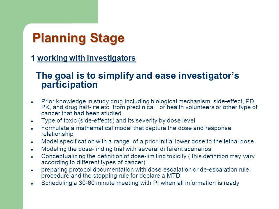Planning Stage 1 working with investigators. The goal is to simplify and ease investigator's participation.