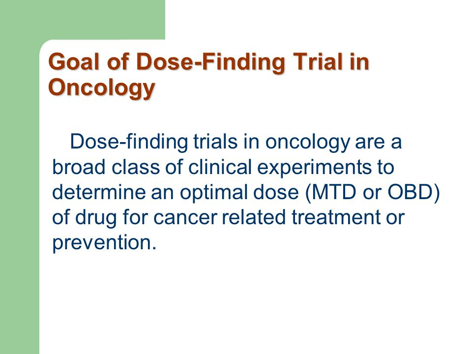Goal of Dose-Finding Trial in Oncology