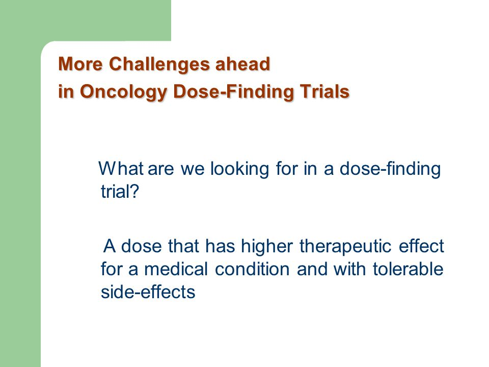 More Challenges ahead in Oncology Dose-Finding Trials