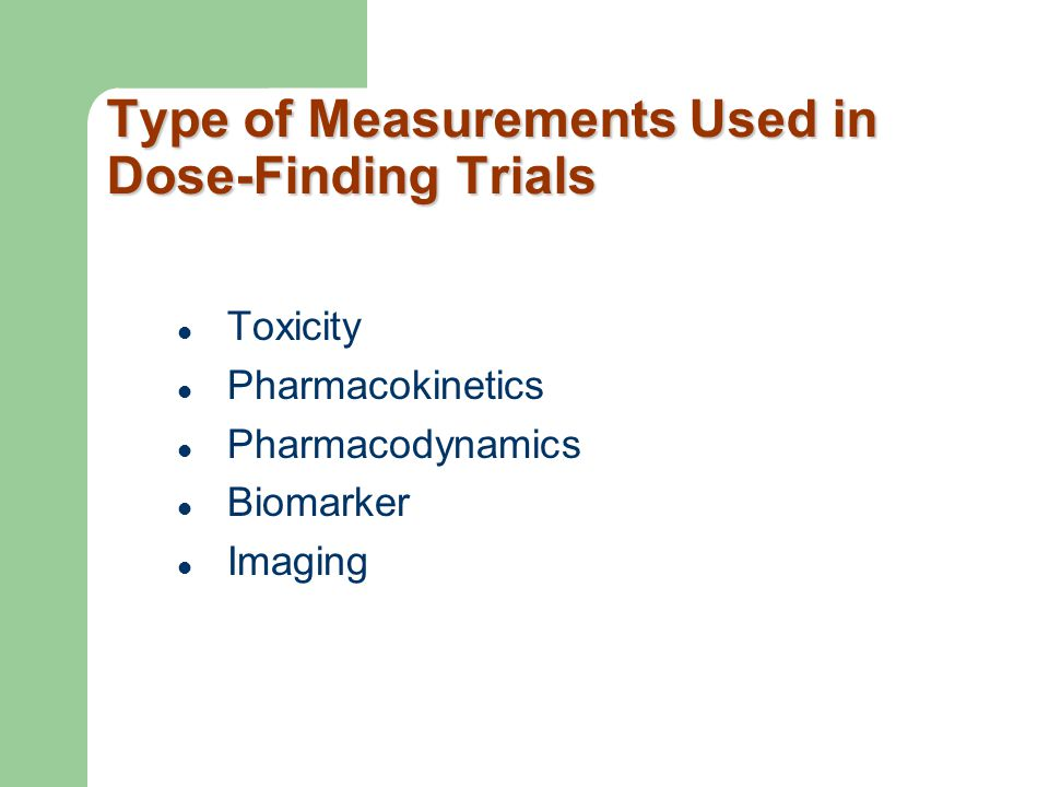 Type of Measurements Used in Dose-Finding Trials