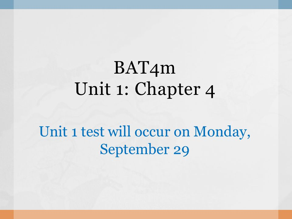 Unit 1 test will occur on Monday, September 29