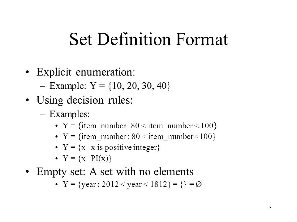 Set Definition Format Explicit enumeration: Using decision rules: