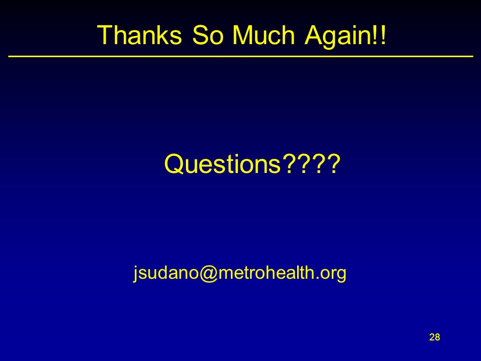 Thanks So Much Again!! Questions jsudano@metrohealth.org