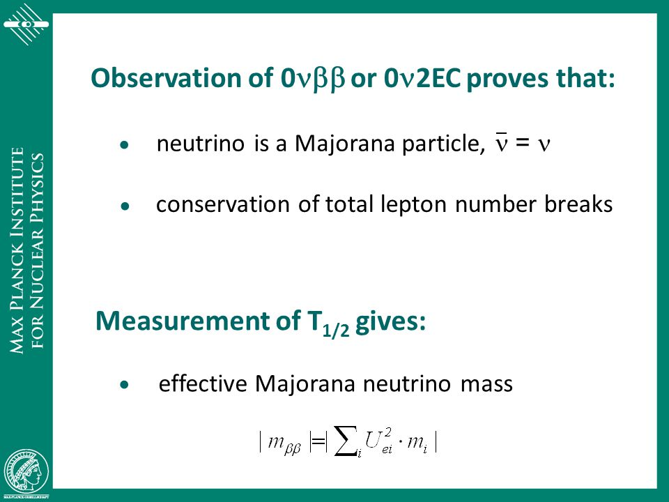 • • • Observation of 0nbb or 0n2EC proves that: