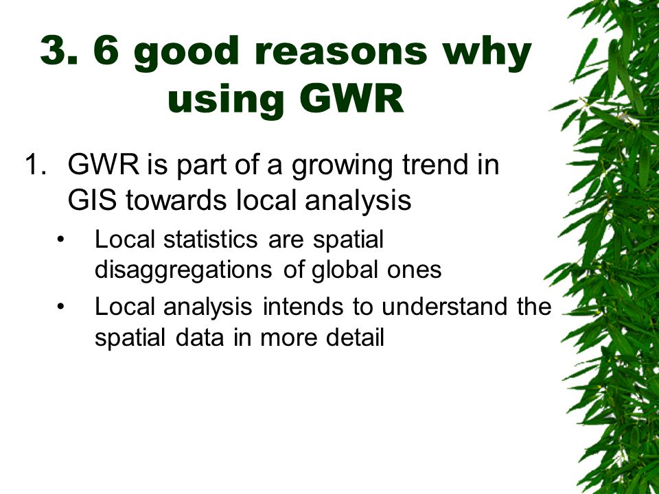 3. 6 good reasons why using GWR