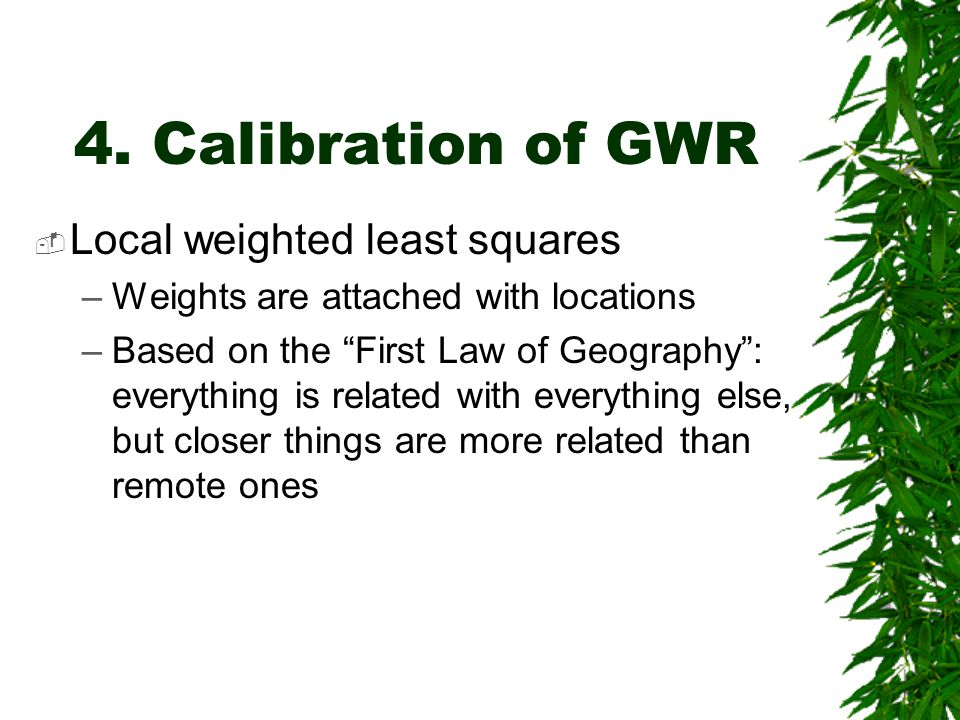 4. Calibration of GWR Local weighted least squares