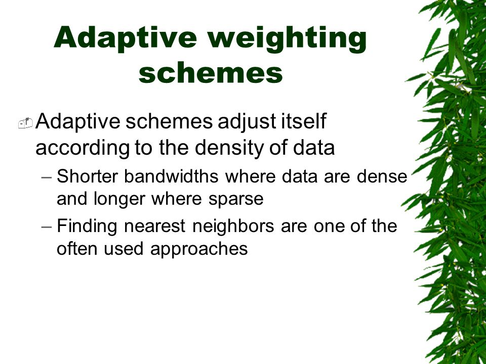 Adaptive weighting schemes