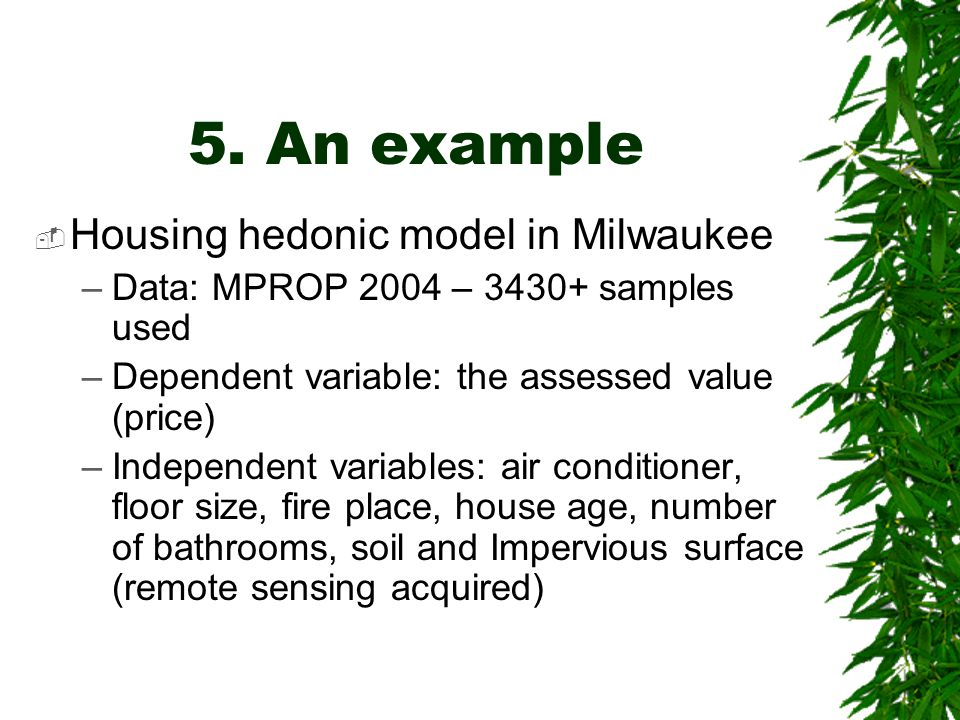 5. An example Housing hedonic model in Milwaukee