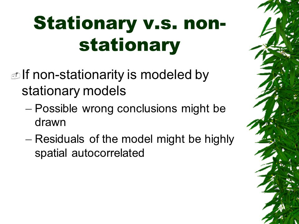 Stationary v.s. non-stationary
