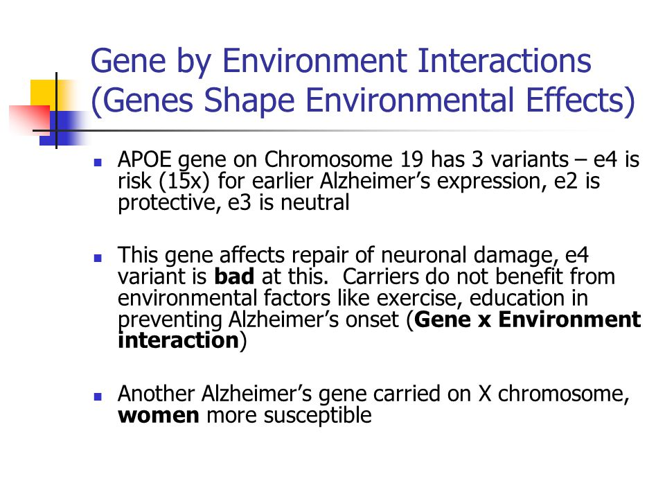 Gene by Environment Interactions (Genes Shape Environmental Effects)