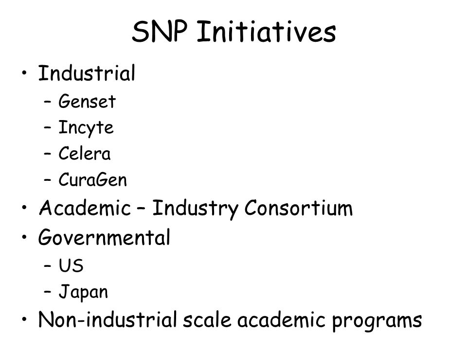 SNP Initiatives Industrial Academic – Industry Consortium Governmental