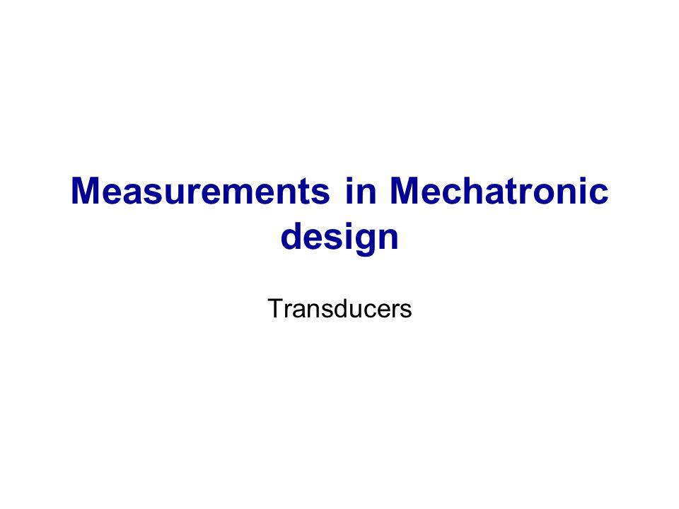 Measurements in Mechatronic design