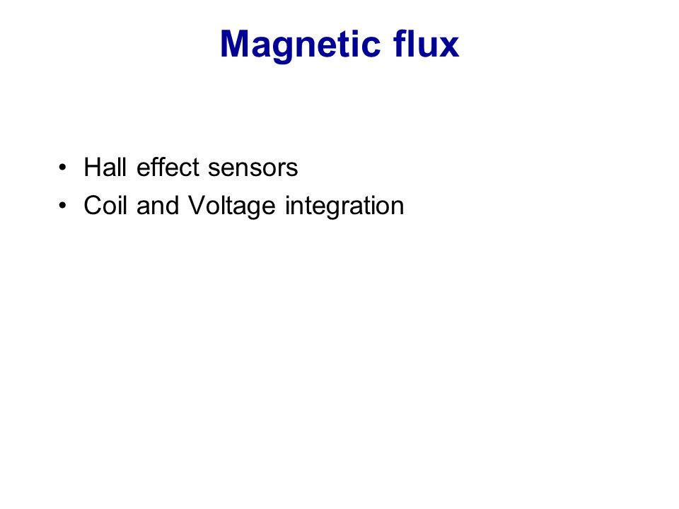 Magnetic flux Hall effect sensors Coil and Voltage integration