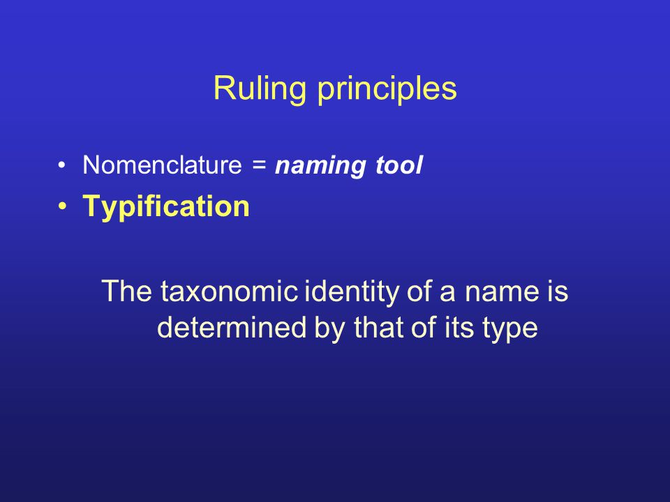 The taxonomic identity of a name is determined by that of its type