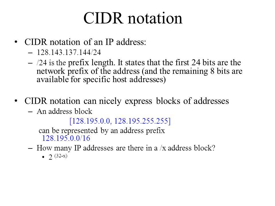 CIDR notation CIDR notation of an IP address: