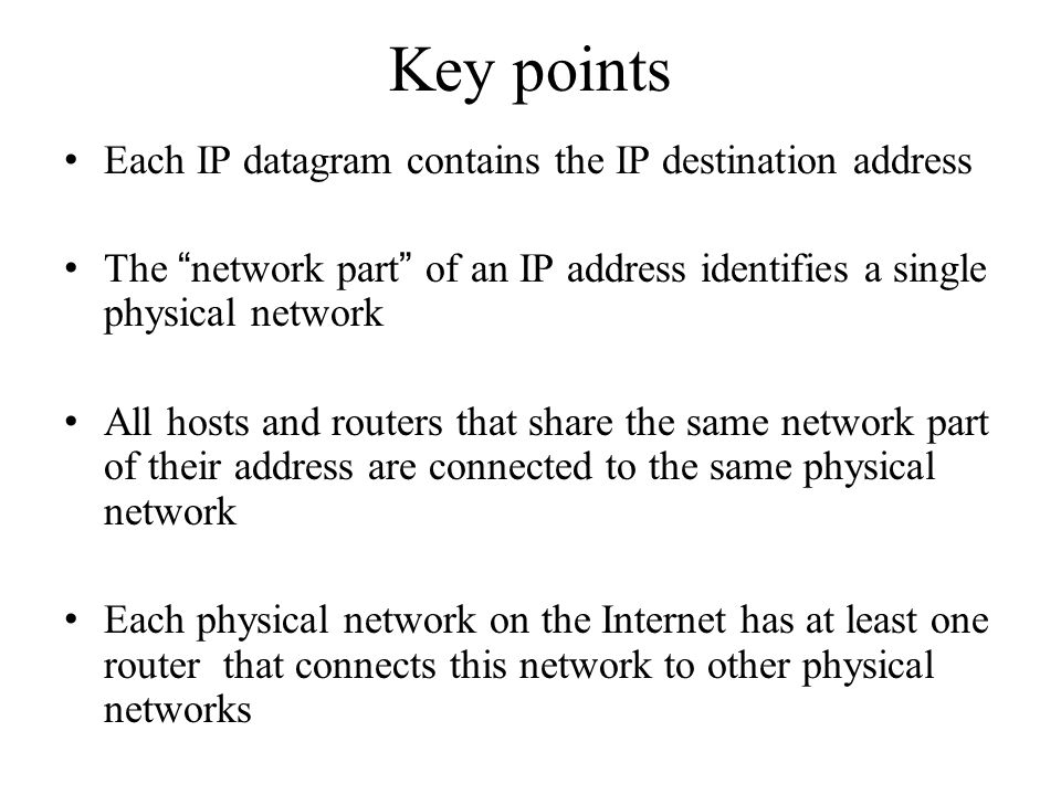 Key points Each IP datagram contains the IP destination address