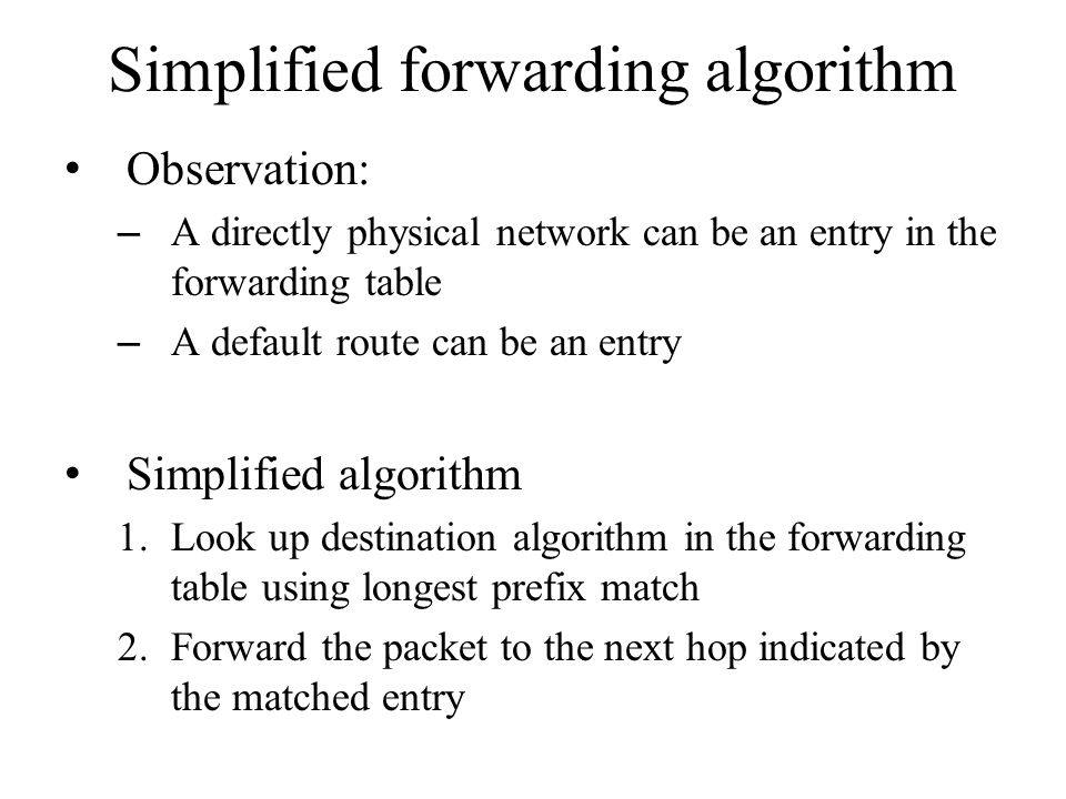 Simplified forwarding algorithm