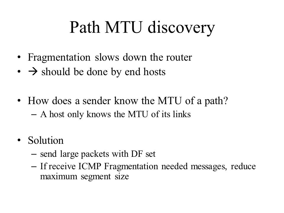 Path MTU discovery Fragmentation slows down the router