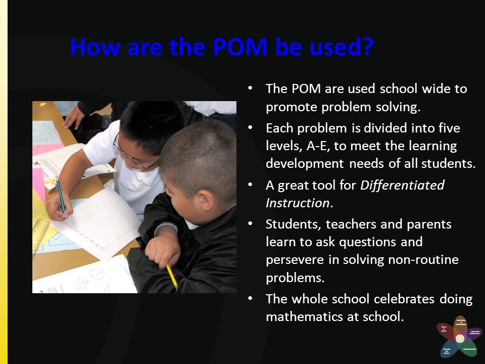 How are the POM be used The POM are used school wide to promote problem solving.