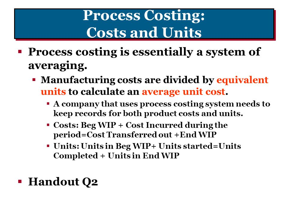 Process Costing: Costs and Units