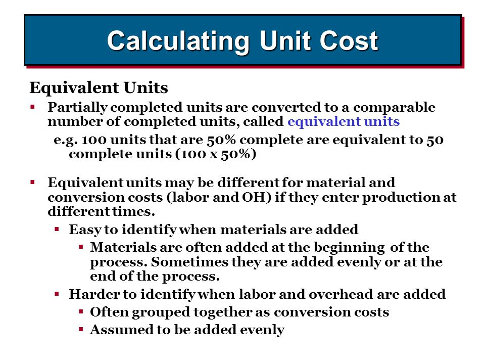 Calculating Unit Cost Equivalent Units