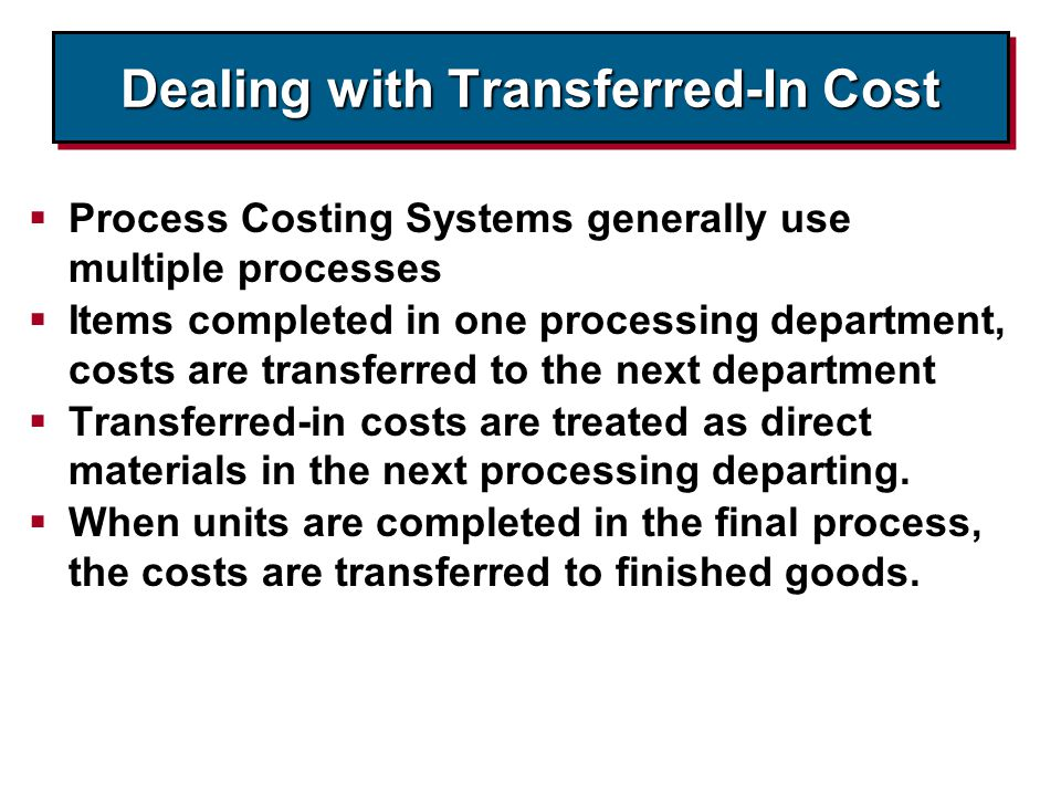 Dealing with Transferred-In Cost