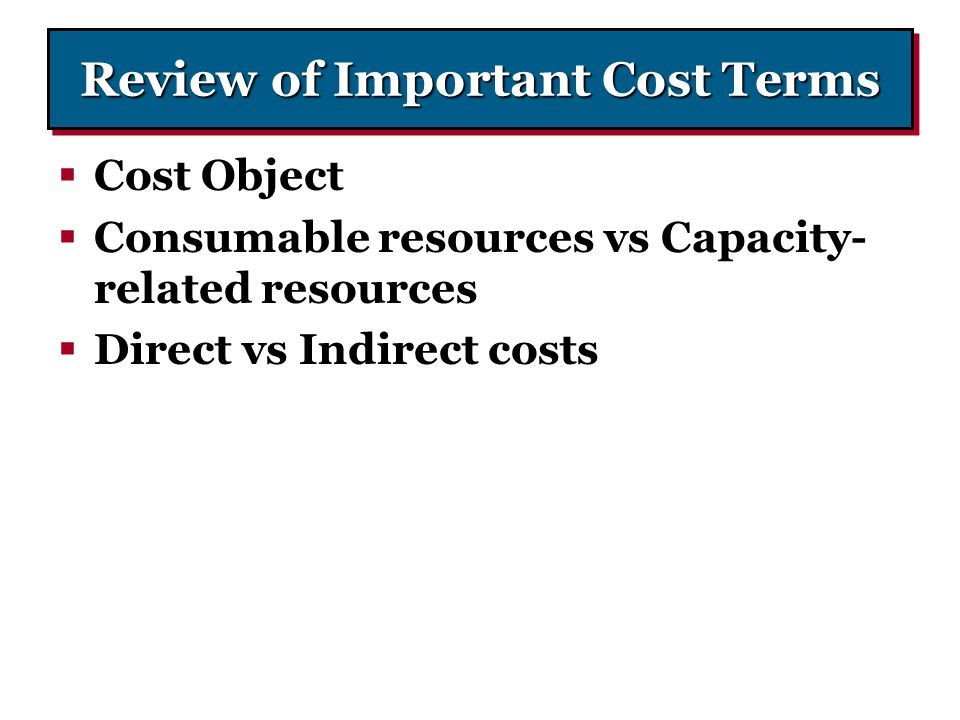 Review of Important Cost Terms