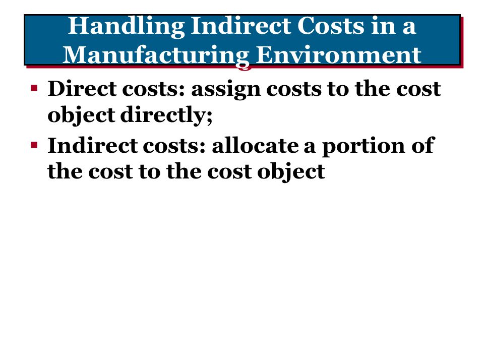 Handling Indirect Costs in a Manufacturing Environment