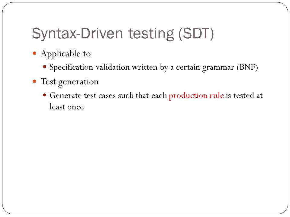 Syntax-Driven testing (SDT)