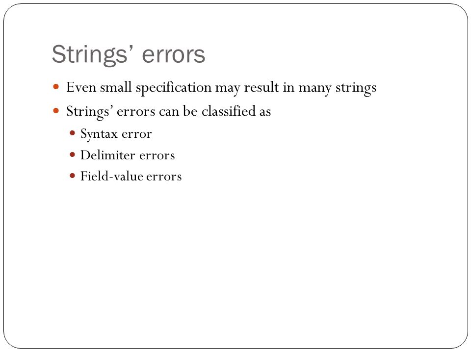 Strings' errors Even small specification may result in many strings
