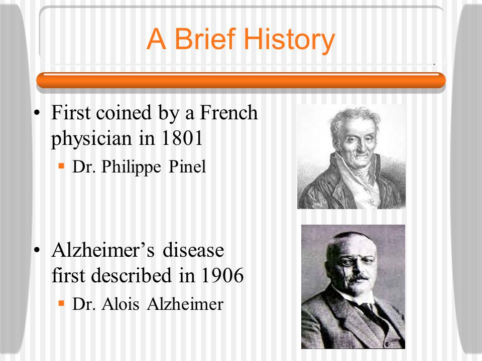 A Brief History First coined by a French physician in 1801
