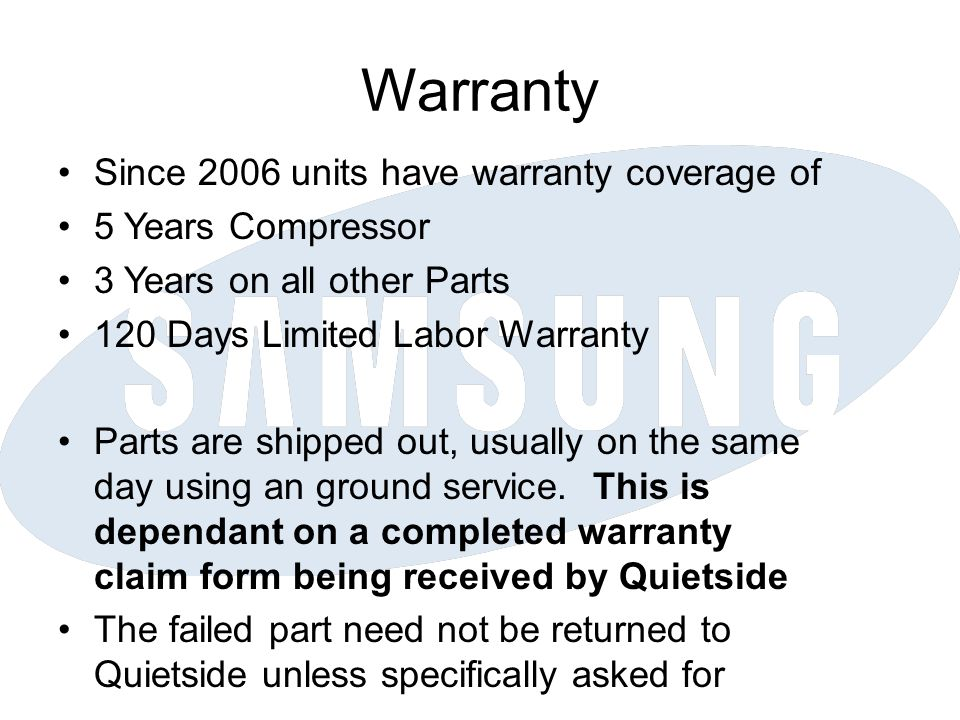 Warranty Since 2006 units have warranty coverage of 5 Years Compressor