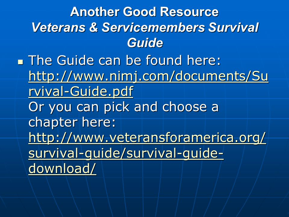 Another Good Resource Veterans & Servicemembers Survival Guide
