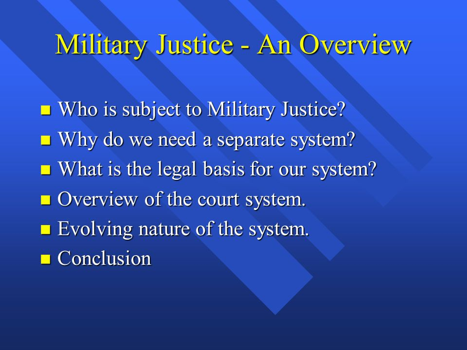 Military Justice - An Overview