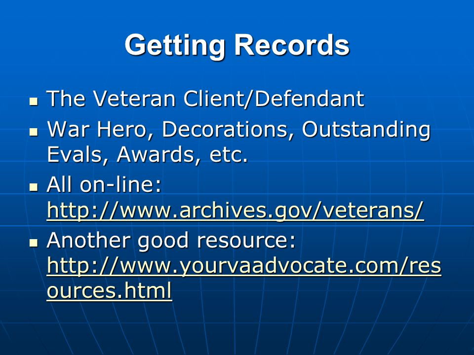 Getting Records The Veteran Client/Defendant